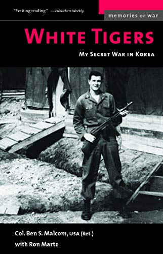 9781574886054: White Tigers: My Secret War in North Korea (Memories of War)