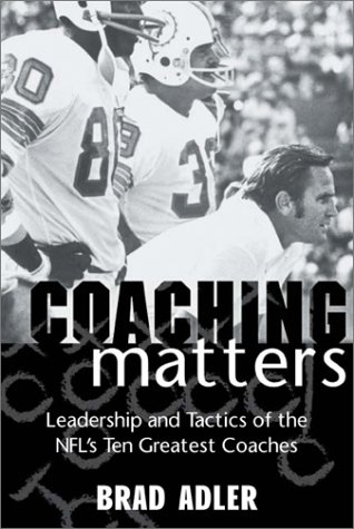 9781574886139: Coaching Matters: Leadership and Tactics of the NFL's Ten Greatest Coaches