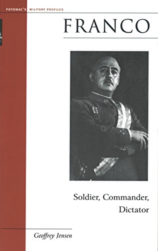 Franco: Soldier, Commander, Dictator (Military Profiles): Jensen, Geoffrey