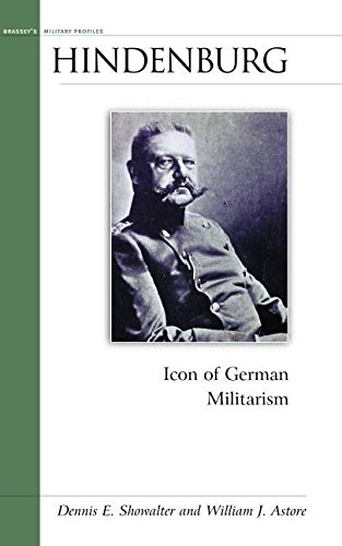 9781574886535: Hindenburg: Icon of German Militarism (Military Profiles)
