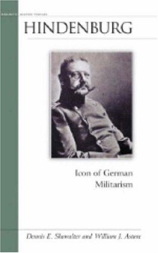 9781574886542: Hindenburg: Icon of German Militarism