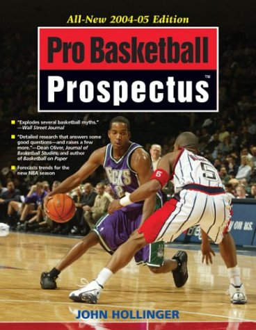 Pro Basketball Forecast: 2004-05 Edition (Pro Basketball Prospectus): John Hollinger