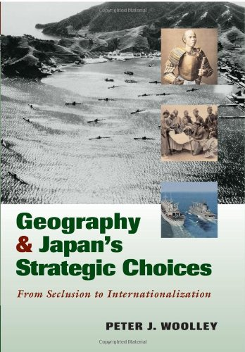 9781574886672: Geography And Japan's Strategic Choices: From Seclusion to Internationalization
