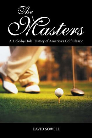 9781574886733: The Masters: A Hole-By-Hole History of America's Golf Classic