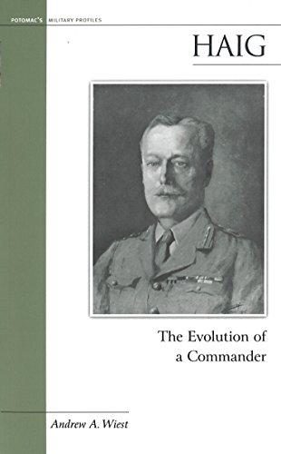 9781574886849: Haig: The Evolution of a Commander (Potomac Books' Military Profiles series)