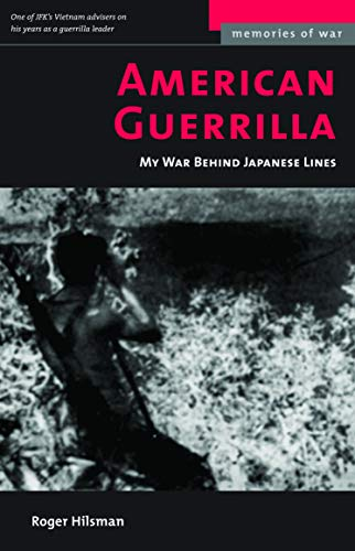 9781574886917: American Guerrilla: My War Behind Japanese Lines (Memories of War)