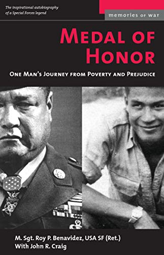 Medal of Honor: One Man's Journey From Poverty and Prejudice (Memories of War) (1574886924) by Roy P Benavidez; John R. Craig
