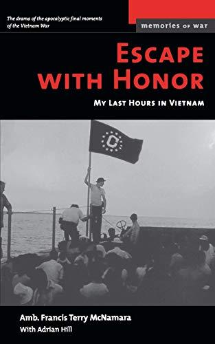 9781574886931: Escape with Honor: My Last Hours in Vietnam (Memories of War)