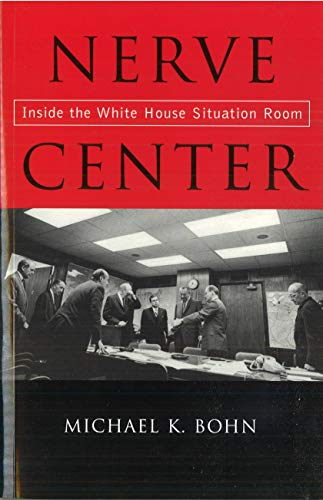 9781574887006: Nerve Center: Inside the White House Situation Room