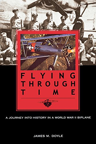 9781574887013: Flying Through Time: A Journey Into History in a World War II Biplane