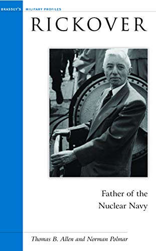9781574887044: Rickover: Father of the Nuclear Navy (Potomac's Military Profiles)