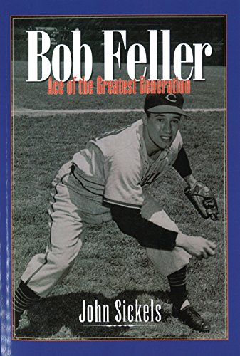 9781574887075: Bob Feller: Ace of the Greatest Generation