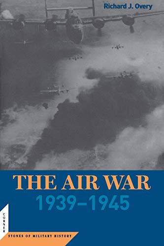 9781574887167: The Air War: 1939-1945 (Potomac Books' Cornerstones of Military History series)