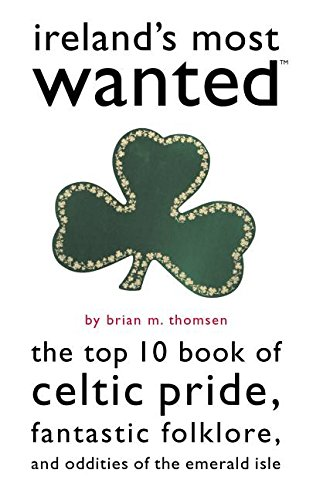 Ireland's Most Wanted(TM): The Top 10 Book: Thomsen, Brian M.