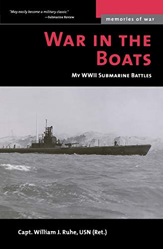 WAR IN THE BOATS. My WWII Submarine Battles.