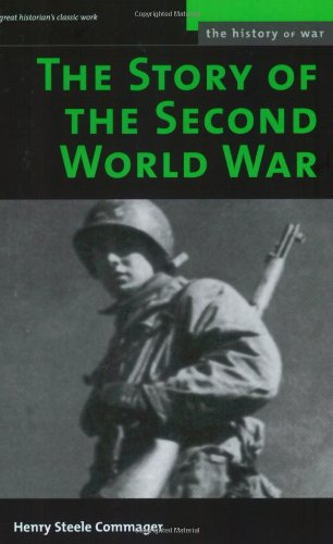 The Story of the Second World War: Commager, Henry Steele