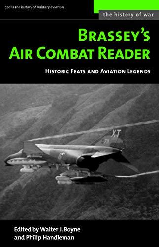 Brasseys Air Combat Reader: Historic Feats and: Walter J. Boyne