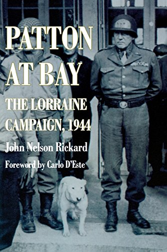 Patton At Bay: The Lorraine Campaign, 1944: Rickard, John Nelson