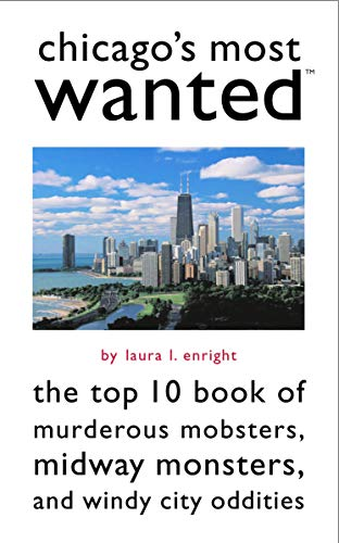 Chicago's Most Wanted: The Top 10 Book: Laura L. Enright