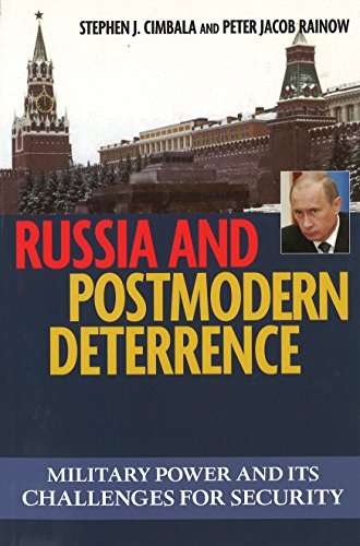 Russia and Postmodern Deterrence: Military Power and