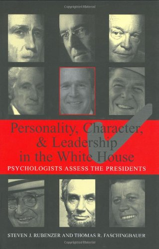 9781574888157: Personality, Character, and Leadership In The White House: Psychologists Assess the Presidents