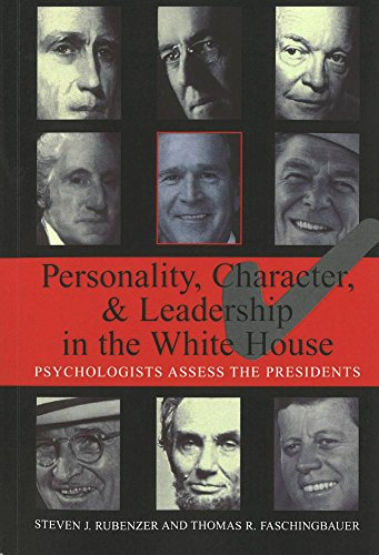 9781574888164: Personality, Character, and Leadership In The White House: Psychologists Assess the Presidents