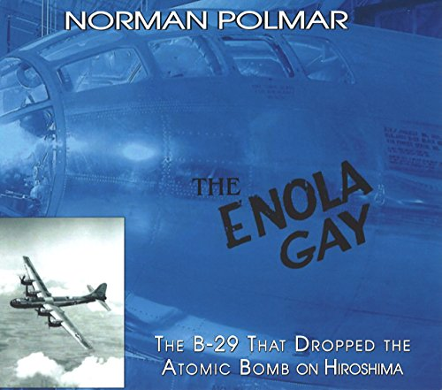 9781574888362: The Enola Gay: The B-29 That Dropped the Atomic Bomb on Hiroshima