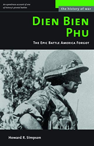 9781574888409: Dien Bien Phu: The Epic Battle America Forgot (History of War)