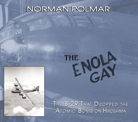 9781574888591: The Enola Gay: The B-29 That Dropped the Atomic Bomb on Hiroshima