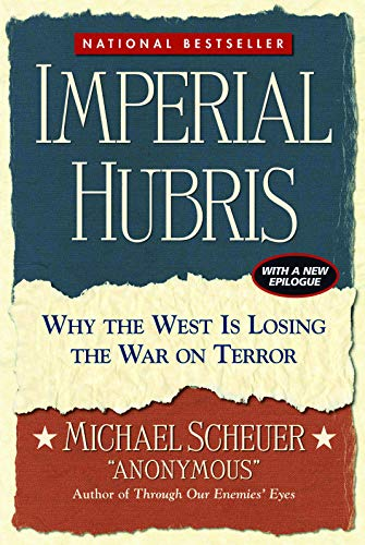 9781574888621: Imperial Hubris: Why the West Is Losing the War on Terror