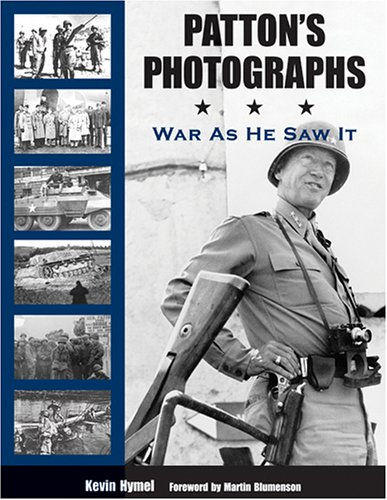 9781574888713: Patton's Photographs: War as He Saw It