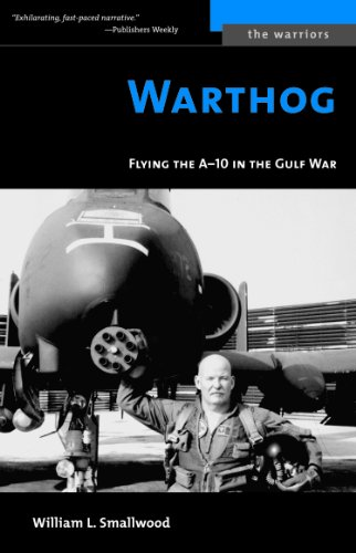 9781574888867: Warthog: Flying the A-10 in the Gulf War (Potomac Books' The Warriors series)
