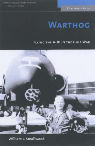 9781574888867: Warthog: Flying the A-10 in the Gulf War (Warriors)