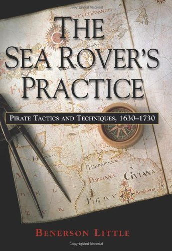 9781574889109: The Sea Rover's Practice: Pirate Tactics and Techniques, 1630-1730