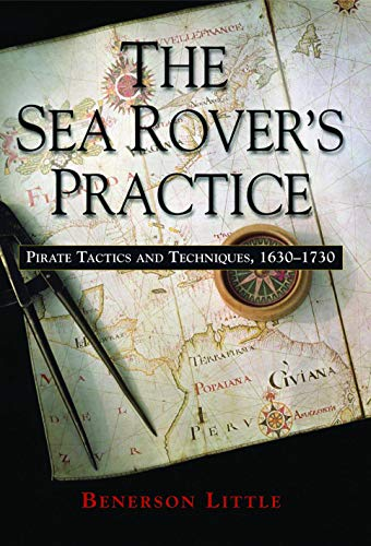 9781574889116: The Sea Rover's Practice: Pirate Tactics and Techniques, 1630-1730