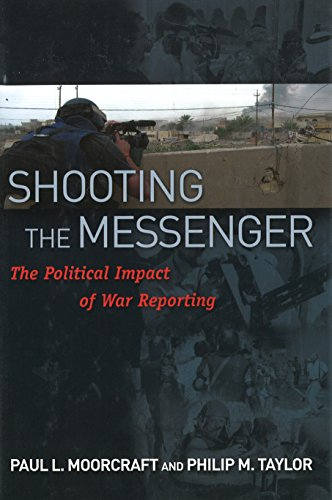 9781574889475: Shooting the Messenger: The Political Impact of War Reporting