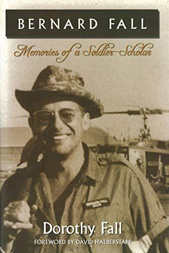 Bernard Fall: Memories of a Soldier-Scholar: Fall, Dorothy