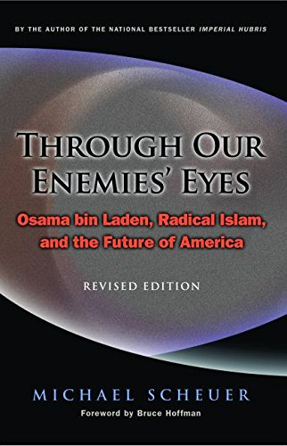 9781574889673: Through Our Enemies' Eyes: Osama Bin Laden, Radical Islam, and the Future of America
