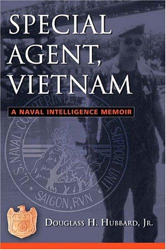 Special Agent, Vietnam: A Naval Intelligence Memoir: Hubbard, Douglass H., Jr.
