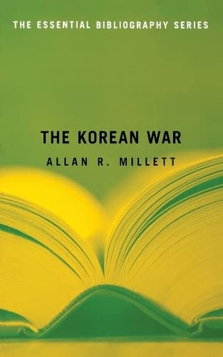 9781574889765: The Korean War: The Essential Bibliography (Essential Bibliography Series)