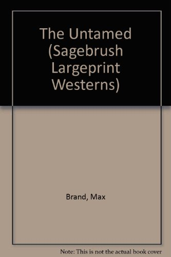 The Untamed (Sagebrush Largeprint Westerns) (1574900005) by Max Brand