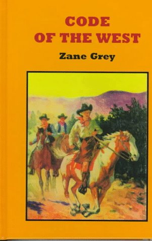 9781574900026: Code of the West (Zane Grey's New Western)