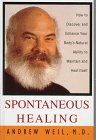 9781574900347: Spontaneous Healing: How to Discover and Enhance Your Body's Natural Ability to Maintain and Heal Itself