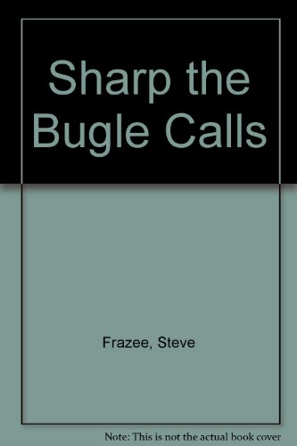 9781574900507: Sharp the Bugle Calls