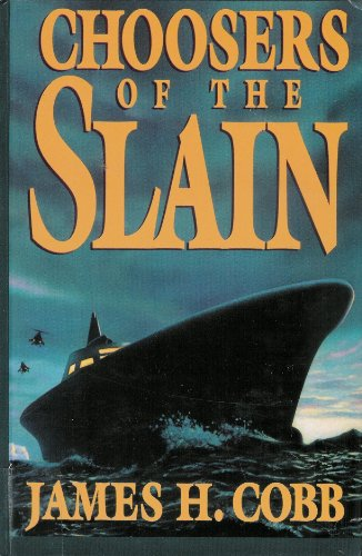 Choosers of the Slain: Cobb, James H.