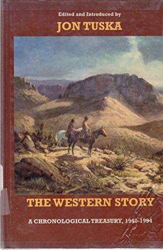 9781574900934: The Western Story: A Chronological Treasury 1940-1994