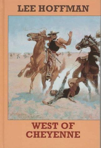 9781574901115: West of Cheyenne