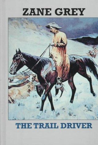The Trail Driver (Sagebrush Large Print Western Series): Grey, Zane