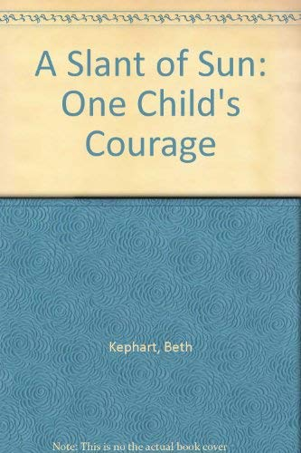 9781574901931: A Slant of Sun: One Child's Courage