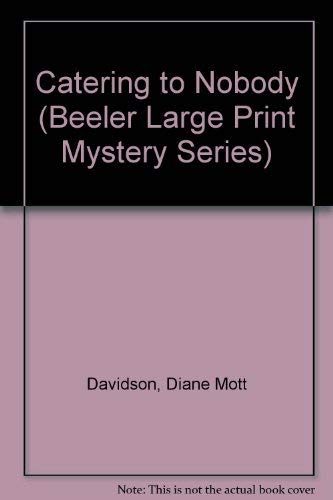9781574902044: Catering to Nobody (Beeler Large Print Mystery Series)